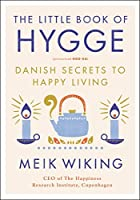 The Little Book of Hygge: Danish Secrets to Happy Living (The Happiness Institute Series)