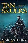 Tan Skulks (Wielders #1)