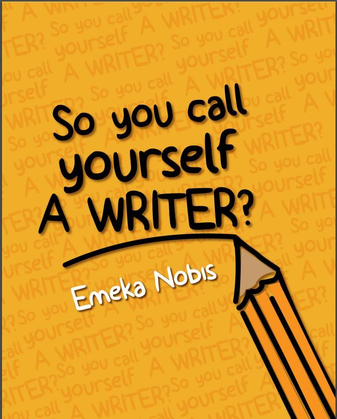 So you call yourself a writer