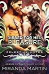 Ribbed for her Pleasure (Red Planet Dragons of Tajss, #0.6; Celestial Mates)