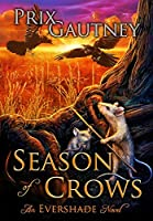 Season of Crows: An Evershade Novel