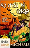 Witch 'n Fire (Magick & Chaos, #2)