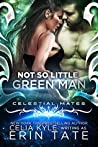 Not So Little Green Man (Vialea, #1; Celestial Mates)