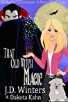 That Old Witch Magic (Wicked in Moonhaven #2)