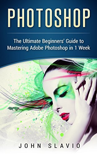 Beginner-s-Guide-to-Adobe-Photoshop-Easy-Lessons-for-Rapid-Learning-and-Success