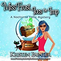 Miss Frost Ices The Imp: A Nocturne Falls Mystery (Jayne Frost Book 2)