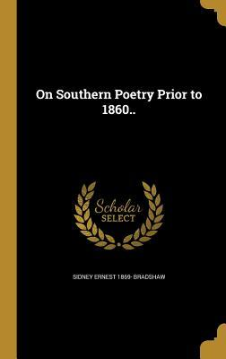 On Southern Poetry Prior to 1860..