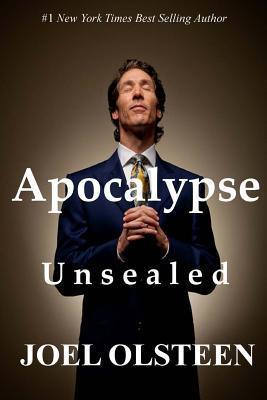 Apocalypse Unsealed  by  Joel Olsteen