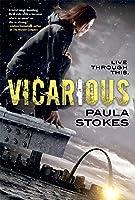 Vicarious (Vicarious #1)