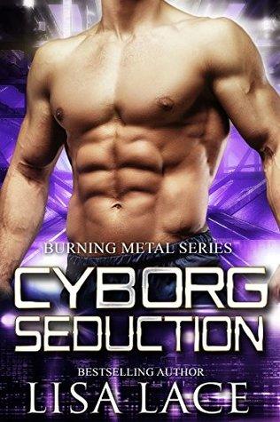 Cyborg Seduction (Burning Metal #3)