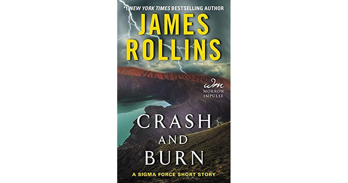 Crash And Burn (Sigma Force, #11.5) By James Rollins