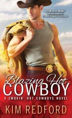 Blazing Hot Cowboy (Smokin' Hot Cowboys, #2)