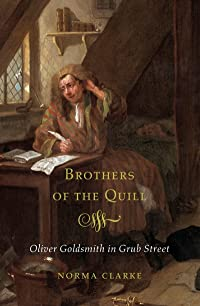 Brothers of the Quill: Oliver Goldsmith in Grub Street