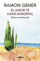 El amor te hará inmortal: Música, memoria y vida