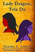 Lady Dragon, Tela Du (The Rizkaland Legends Book 2)