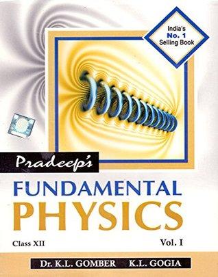 Pradeep's Fundamental Physics Vol I&II Class - 12 by K L Gomber
