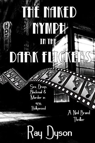 The Naked Nymph in the Dark Flicker: A Neil Brand Thriller (Neil Brand Thrillers Book 2)
