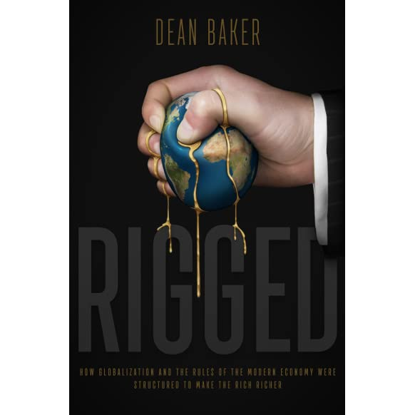 Rigged: How Globalization and the Rules of the Modern