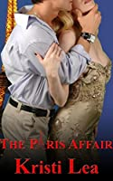The Paris Affair (Affairs of the Heart Book 1)