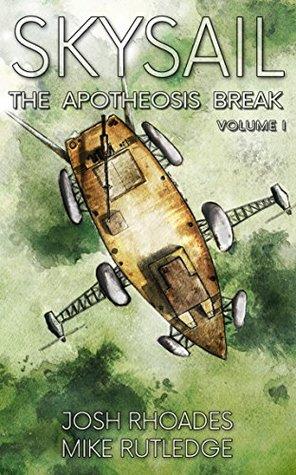 The Apotheosis Break (Skysail Saga, #1)