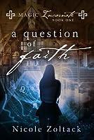 A Question of Faith: Magic Incarnate, Book One