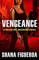 Vengeance (Valentine Shepherd #1)