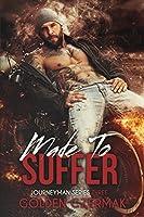 Made to Suffer (Journeyman, #3)