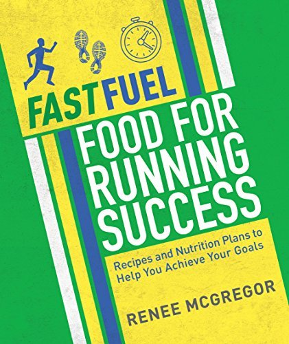 Fast-Fuel-Food-for-Running-Success-Delicious-Recipes-and-Nutrition-Plans-to-Achieve-Your-Goals