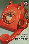 The Ladybird Book of Red Tape (Ladybirds for Grown-Ups 30)