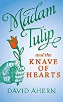 Madam Tulip and the Knave of Hearts: (An English country house mystery - Book #2)