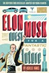Elon Musk and the Quest for a Fantastic Future: Young Readers' Edition