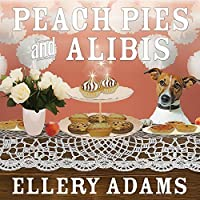 Peach Pies and Alibis (A Charmed Pie Shoppe Mystery)