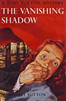 The Vanishing Shadow (Judy Bolton, #1)