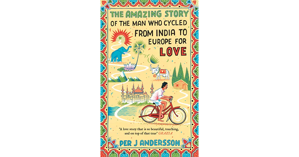 The Amazing Story Of The Man Who Cycled From India To Europe For