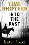 Into the Past (Time Shifters, #1)
