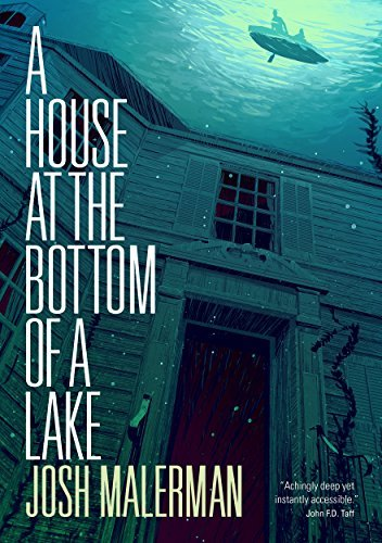 Malerman, Josh - A House at the Bottom of a Lake