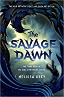 The Savage Dawn (The Girl at Midnight, #3)