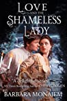 Love and the Shameless Lady (Scandalous Kisses, #3)