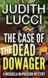 The Case of the Dead Dowager (Michaela McPherson Crime Thrillers #2)