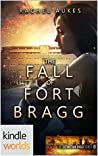 The Fall of Fort Bragg (Extinction Cycle)