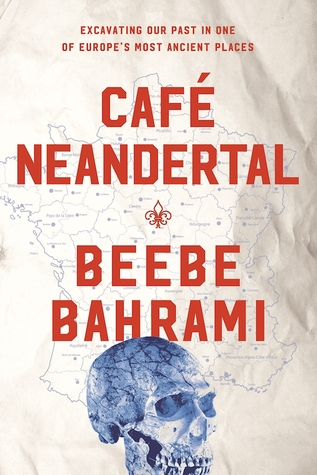 Cafe Neandertal: Excavating Our Past in One of Europe's Most Ancient Places