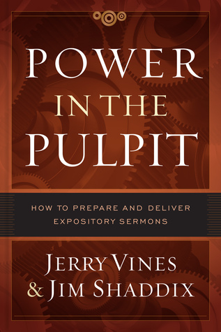 Power in the Pulpit: How to Prepare and Deliver Expository