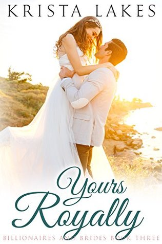 Yours Royally (Billionaires and Brides, #3)