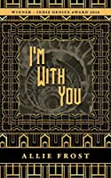 I'm With You