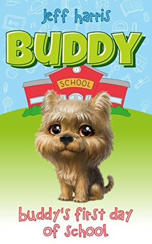 Children's book: Buddy's first day of school (FREE BONUS) (Bedtime Stories for Kids Ages 2 - 8) (Books for kids, Children's Books, Kids Books, puppy story, ... Books for Kids age 2-8, Beginner Readers)