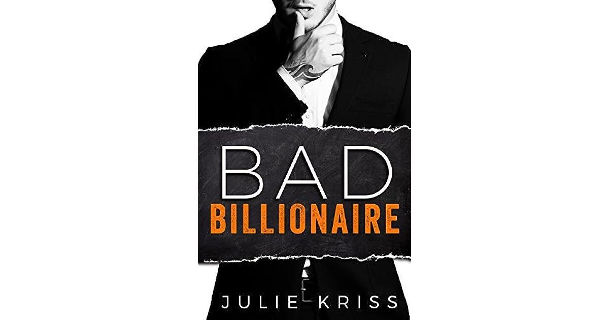 Bad Billionaire (Bad Billionaires, #1) by Julie Kriss
