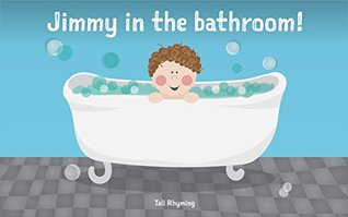 Children's Books: Jimmy In The Bathroom (Books For Kids, Bedtime Stories for Kids, Beginner Readers, Short Stories, Moral Stories, Early Reading): English Edition