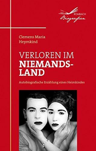 Verloren im Niemandsland: Autobiografische Erzählung eines Heimkindes  by  Clemens Maria Heymkind