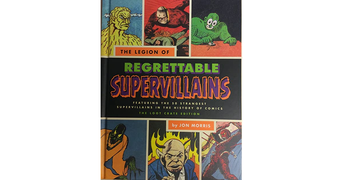 Comics Other Comic Collectibles Loot Crate Exclusive The Legion Of Regrettable Supervillians Book By Jon Morris