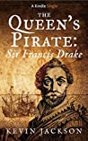 The Queen's Pirate: Sir Francis Drake